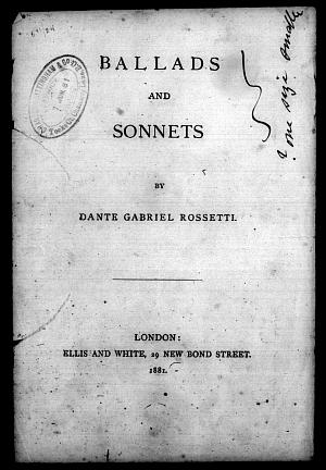 Facsimile images available for Ballads and Sonnets (1881), (author's proofs, British Library copy)