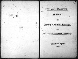 Facsimile images available for Eden Bower (composite draft and corrected copy manuscript, British Library)