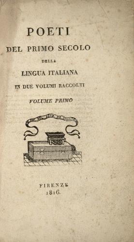 Facsimile images available for Poeti del primo secolo della lingua italiana in due volumi raccolti