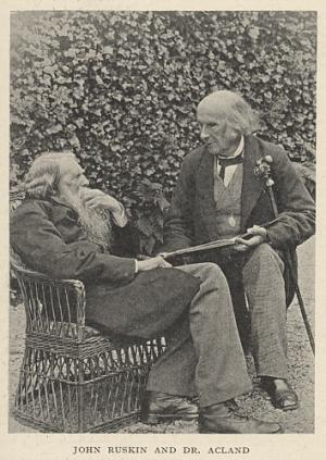 John Ruskin and Dr. Acland